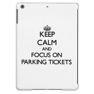 Keep Calm and focus on Parking Tickets iPad Air Covers