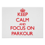 Keep calm and focus on Parkour Poster