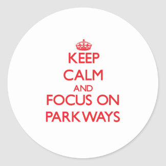 Keep Calm and focus on Parkways Sticker
