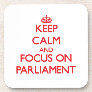 Keep Calm and focus on Parliament Beverage Coasters
