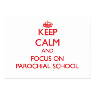 Keep Calm and focus on Parochial School Large Business Cards (Pack Of 100)