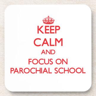 Keep Calm and focus on Parochial School Drink Coasters
