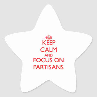 Keep Calm and focus on Partisans Star Stickers