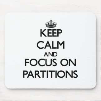 Keep Calm and focus on Partitions Mousepads