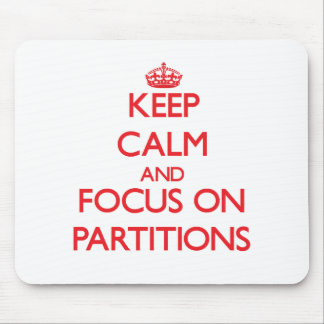 Keep Calm and focus on Partitions Mousepad