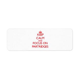 Keep Calm and focus on Partridges Custom Return Address Labels