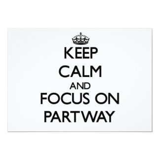"Keep Calm and focus on Partway 5"" X 7"" Invitation Card"