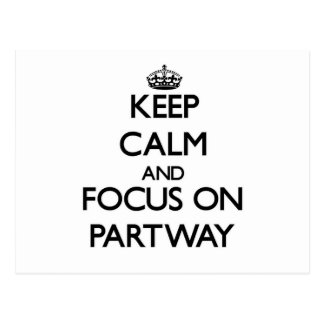 Keep Calm and focus on Partway Post Card