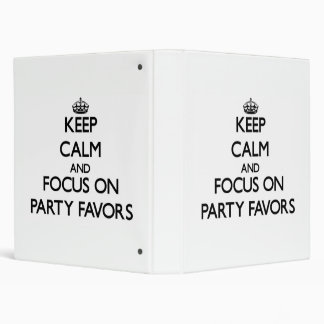 Keep Calm and focus on Party Favors 3 Ring Binders