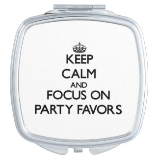 Keep Calm and focus on Party Favors Mirrors For Makeup