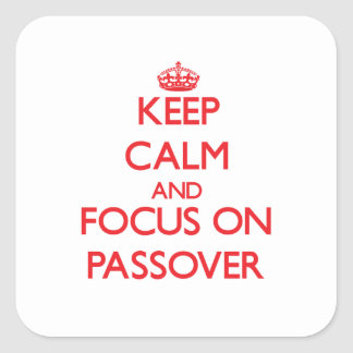 Keep Calm and focus on Passover Square Sticker