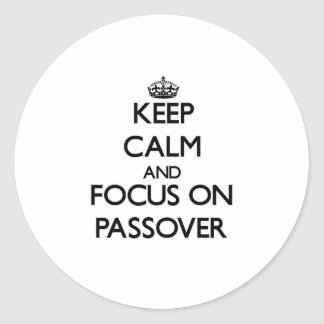 Keep Calm and focus on Passover Stickers