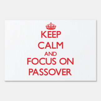Keep Calm and focus on Passover Lawn Sign