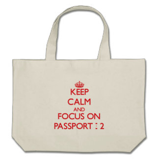 Keep Calm and focus on Passport - 2 Tote Bag
