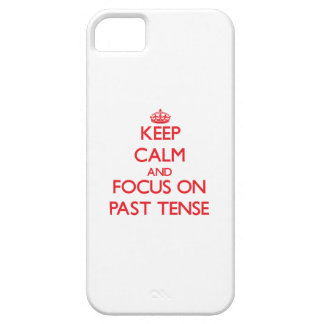 Keep Calm and focus on Past Tense iPhone 5 Covers