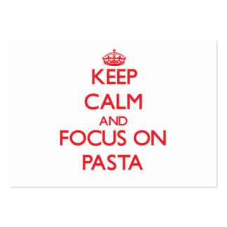 Keep Calm and focus on Pasta Business Cards