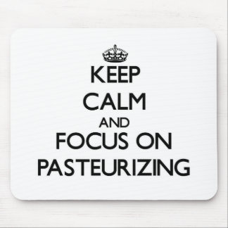Keep Calm and focus on Pasteurizing Mousepads