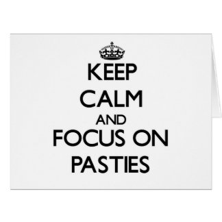Keep Calm and focus on Pasties Large Greeting Card