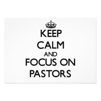 Keep Calm and focus on Pastors Personalized Invitations