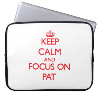 Keep Calm and focus on Pat Computer Sleeve