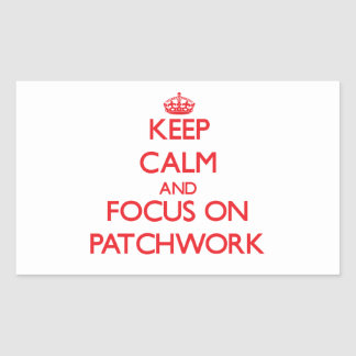 Keep Calm and focus on Patchwork Rectangular Stickers