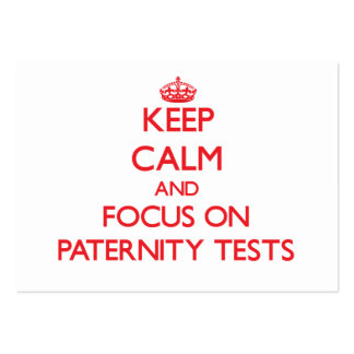 Keep Calm and focus on Paternity Tests Large Business Cards (Pack Of 100)
