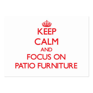 Keep Calm and focus on Patio Furniture Large Business Cards (Pack Of 100)