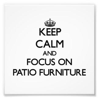 Keep Calm and focus on Patio Furniture Photo Print