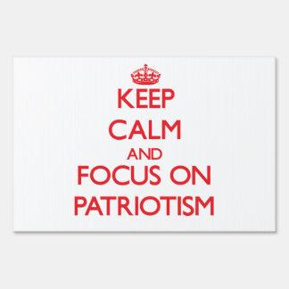 Keep Calm and focus on Patriotism Yard Signs