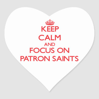Keep Calm and focus on Patron Saints Heart Sticker