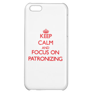 Keep Calm and focus on Patronizing Case For iPhone 5C