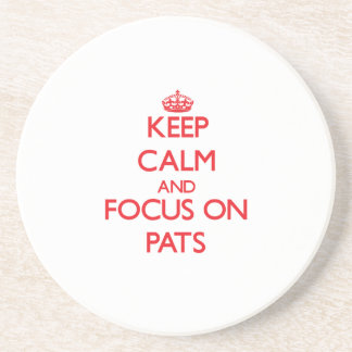Keep Calm and focus on Pats Drink Coasters
