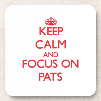 Keep Calm and focus on Pats Coasters