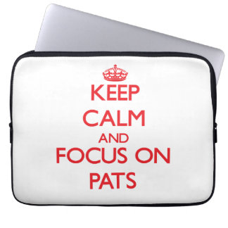 Keep Calm and focus on Pats Laptop Sleeves