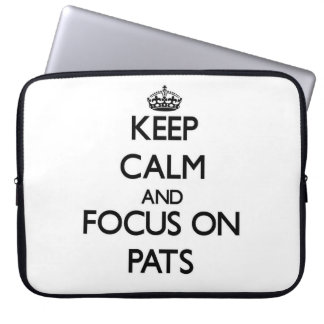 Keep Calm and focus on Pats Computer Sleeves
