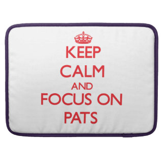 Keep Calm and focus on Pats MacBook Pro Sleeves