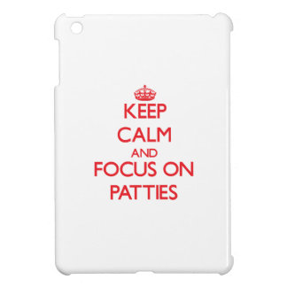 Keep Calm and focus on Patties Cover For The iPad Mini
