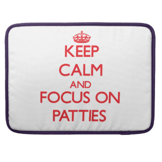 Keep Calm and focus on Patties Sleeves For MacBook Pro