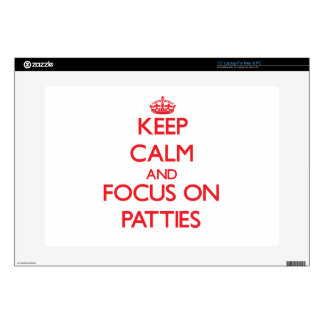 Keep Calm and focus on Patties Laptop Skins