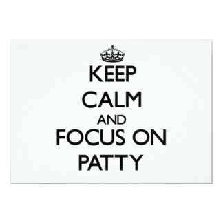 Keep Calm and focus on Patty 5x7 Paper Invitation Card