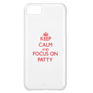 Keep Calm and focus on Patty iPhone 5C Case