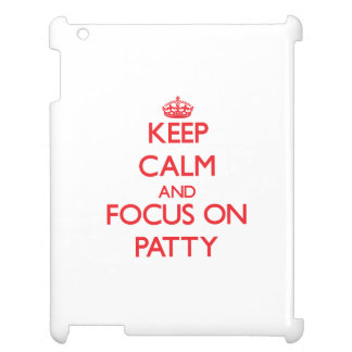 Keep Calm and focus on Patty Cover For The iPad