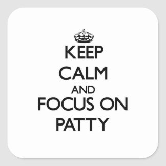 Keep Calm and focus on Patty Sticker