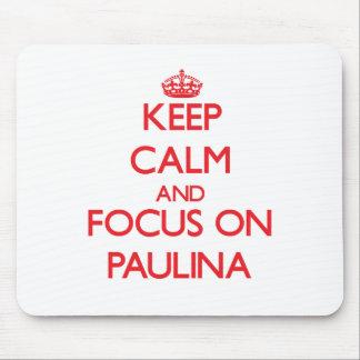 Keep Calm and focus on Paulina Mousepads