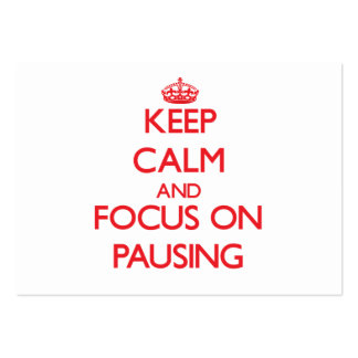 Keep Calm and focus on Pausing Large Business Cards (Pack Of 100)