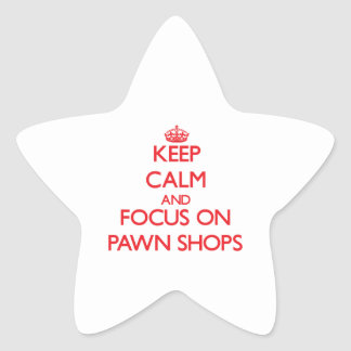 Keep Calm and focus on Pawn Shops Sticker