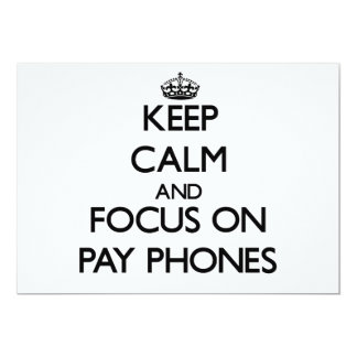 Keep Calm and focus on Pay Phones Card