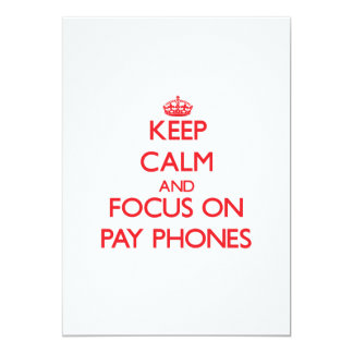 Keep Calm and focus on Pay Phones Custom Invites