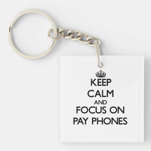 Keep Calm and focus on Pay Phones Keychain