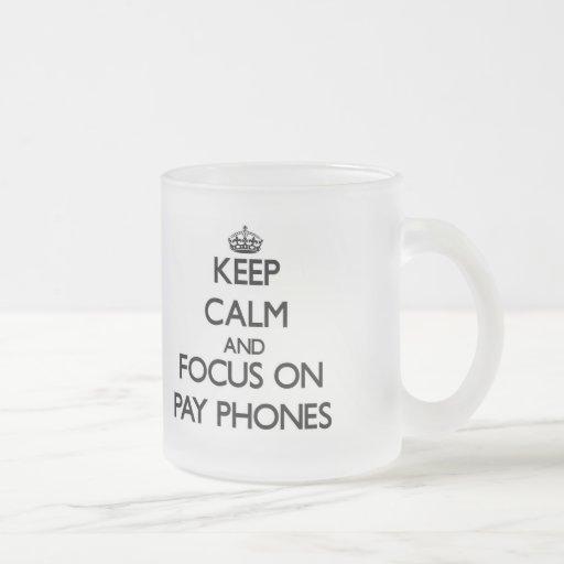 Keep Calm and focus on Pay Phones Coffee Mugs
